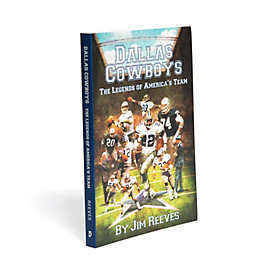 Dallas Cowboys: The Legends of America's Team - By Jim Reeves